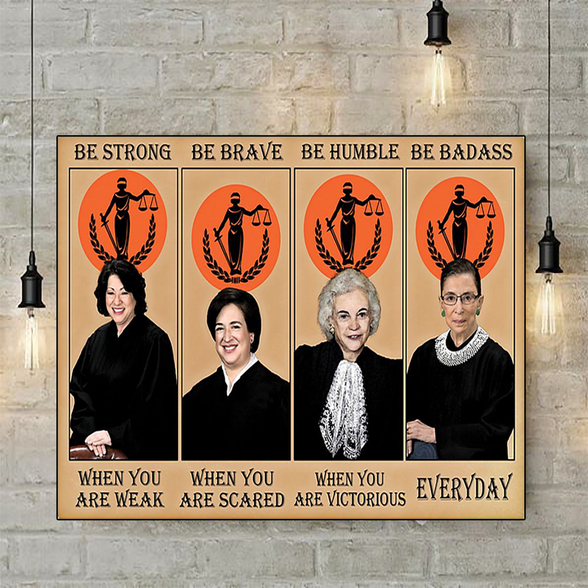 Supreme Court Women Judges be strong be brave be humble be badass poster A2