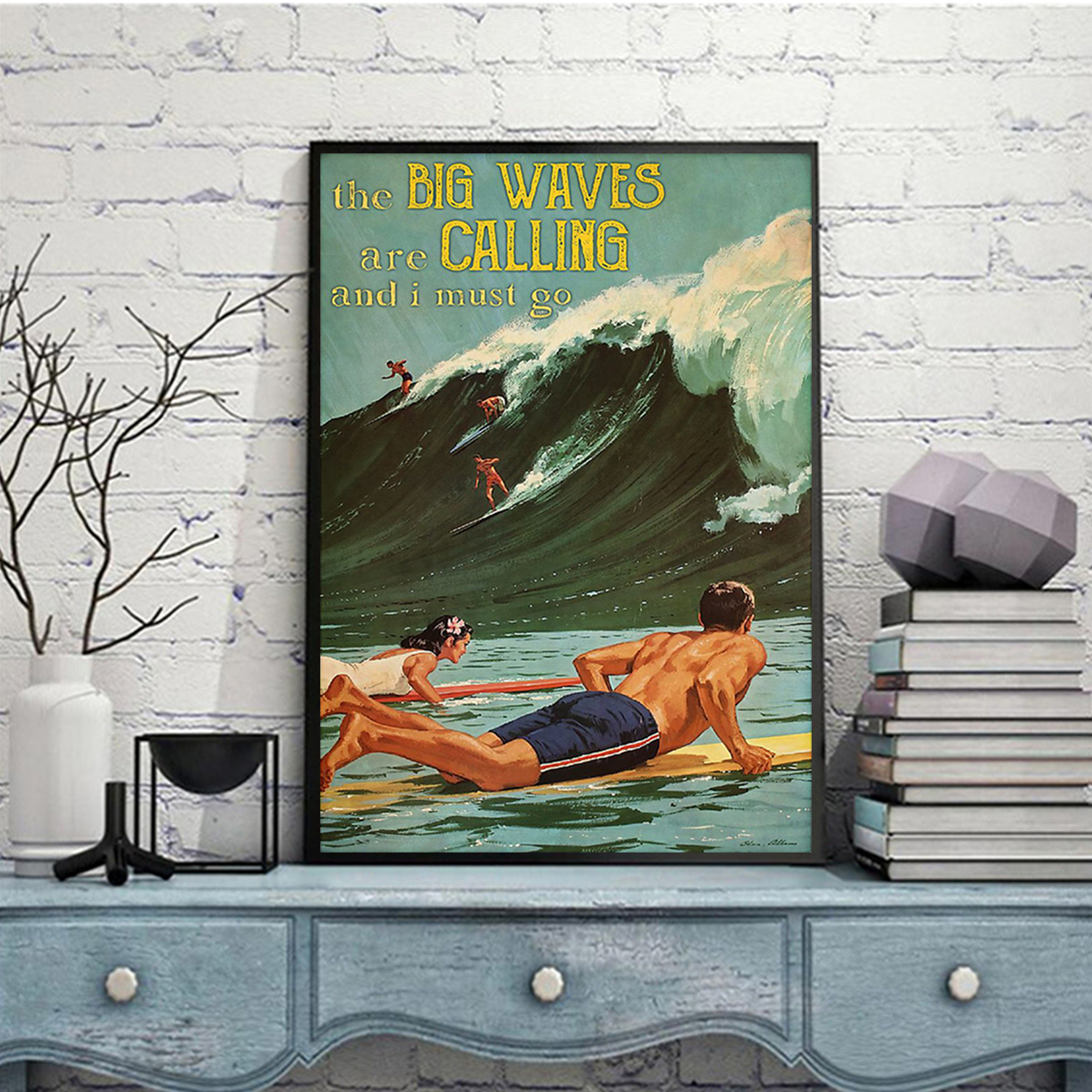 Surfing the big waves are calling and I must go poster A2