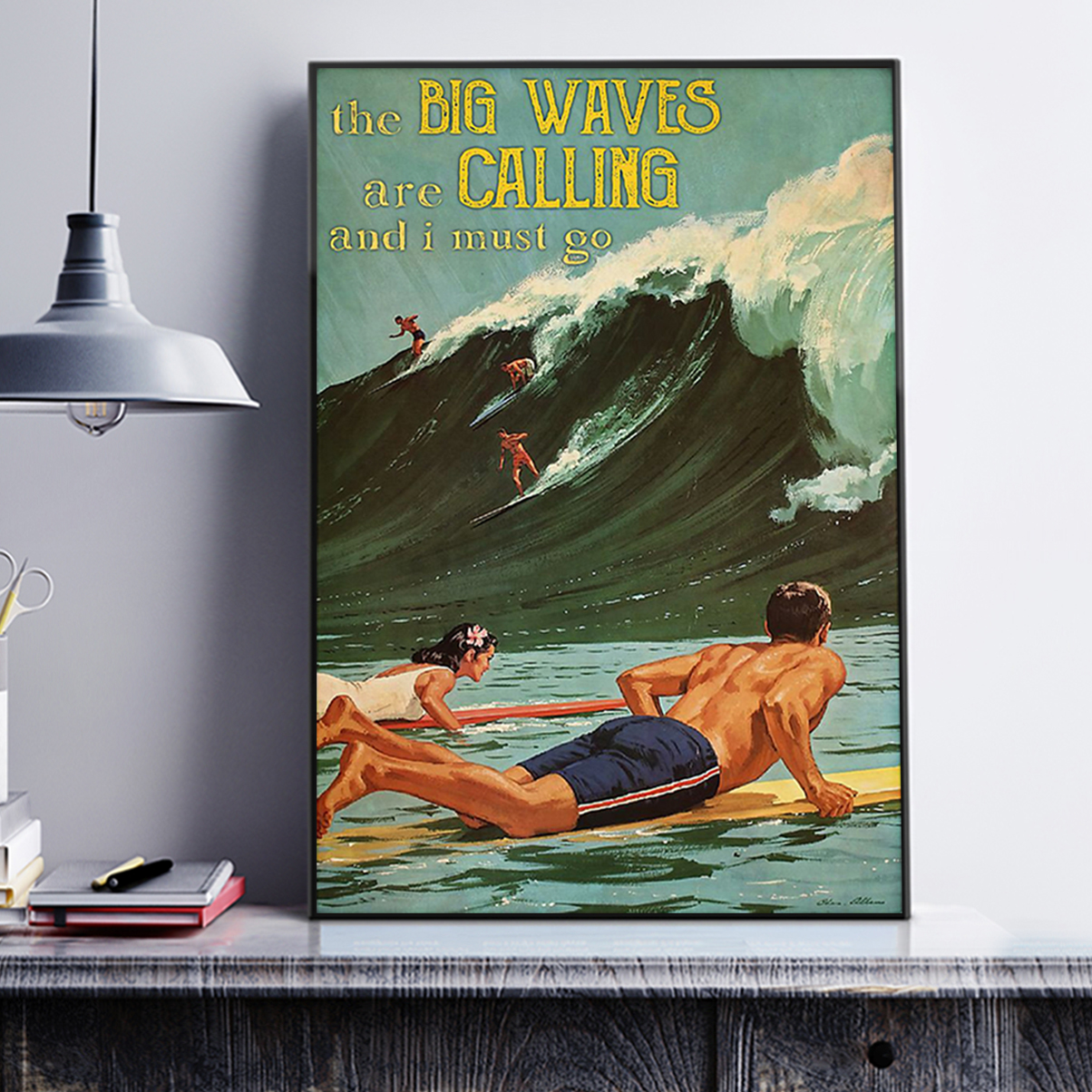 Surfing the big waves are calling and I must go poster A3