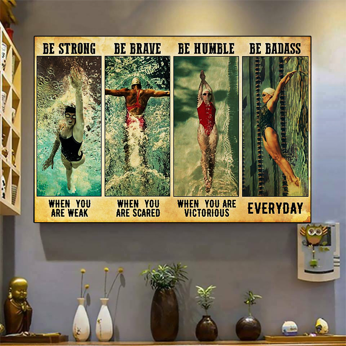 Swimming be strong be brave be humble be badass poster A1