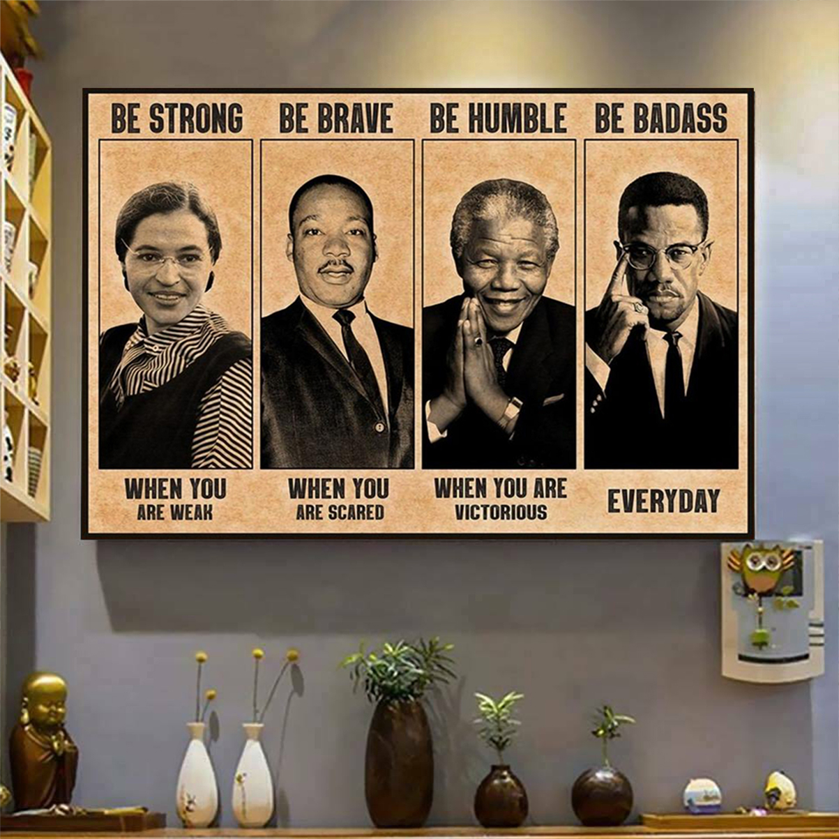 The civil rights leaders be strong be brave be humble be badass poster A1