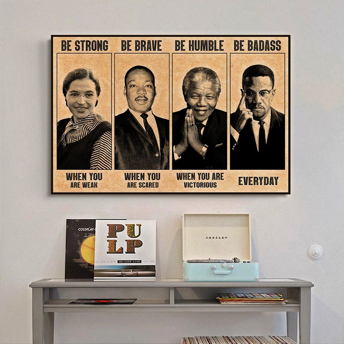 The civil rights leaders be strong be brave be humble be badass poster A2