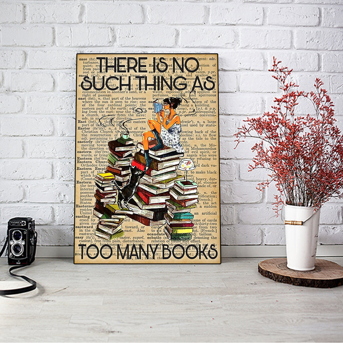 There is no such thing as too many books poster A3