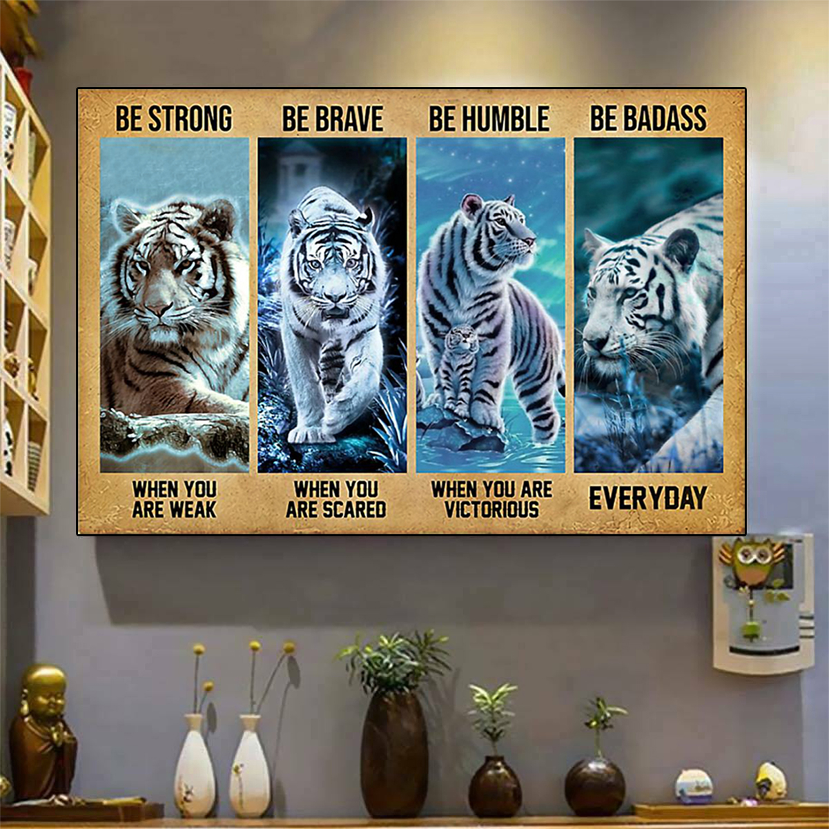 Tiger be strong be brave be humble be badass poster A3