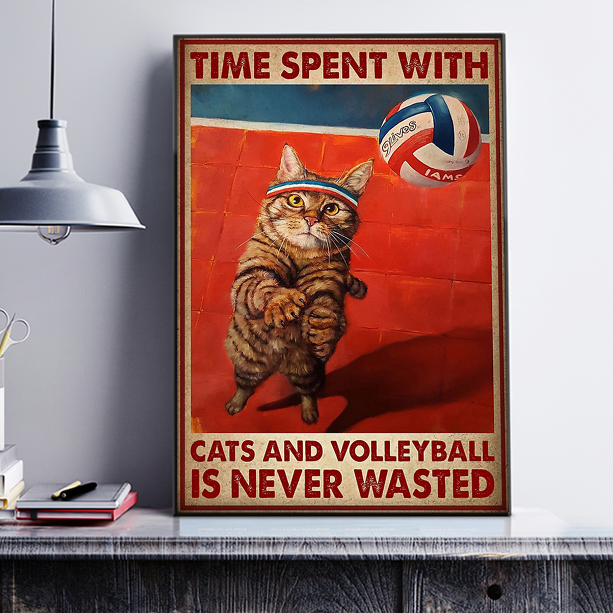Time spent with cats and volleyball is never wasted poster A1