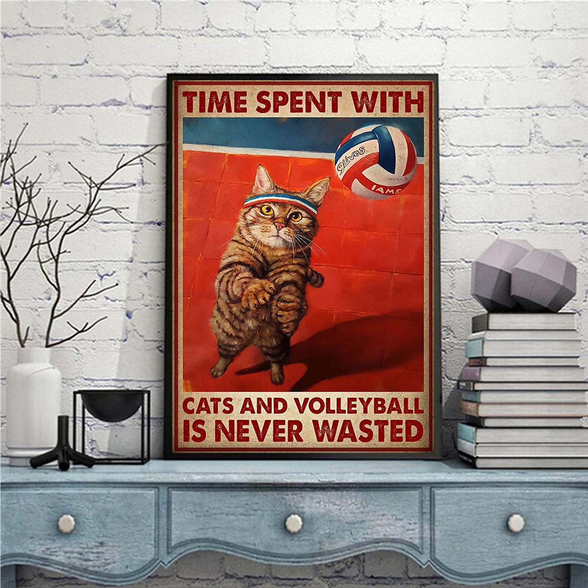 Time spent with cats and volleyball is never wasted poster A3
