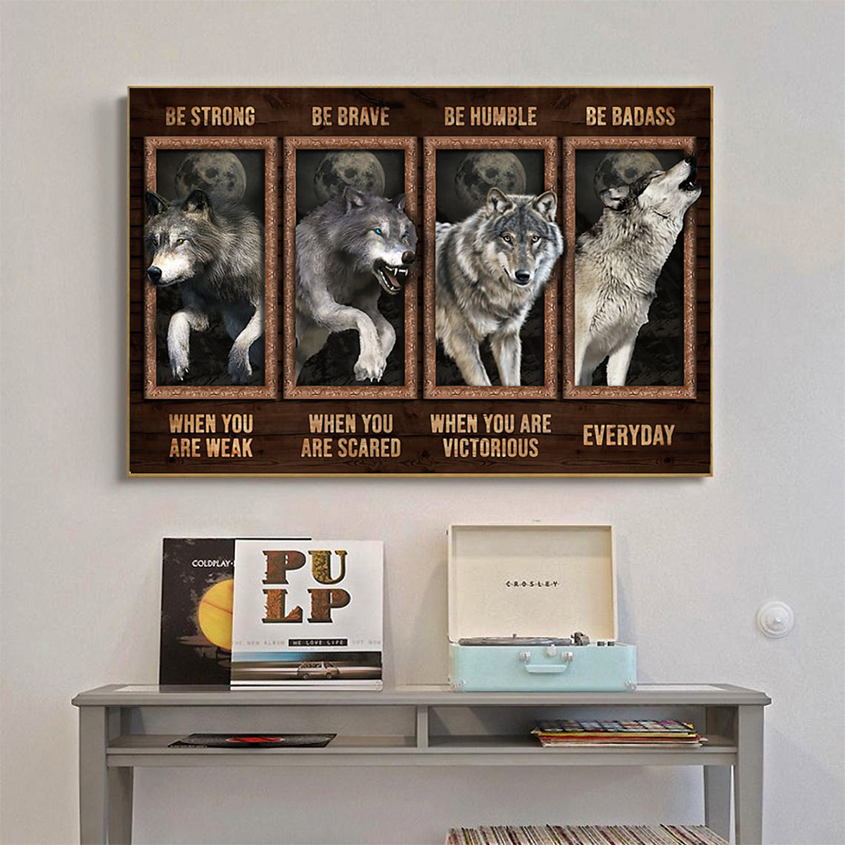 Wolf be strong be brave be humble be badass poster A1