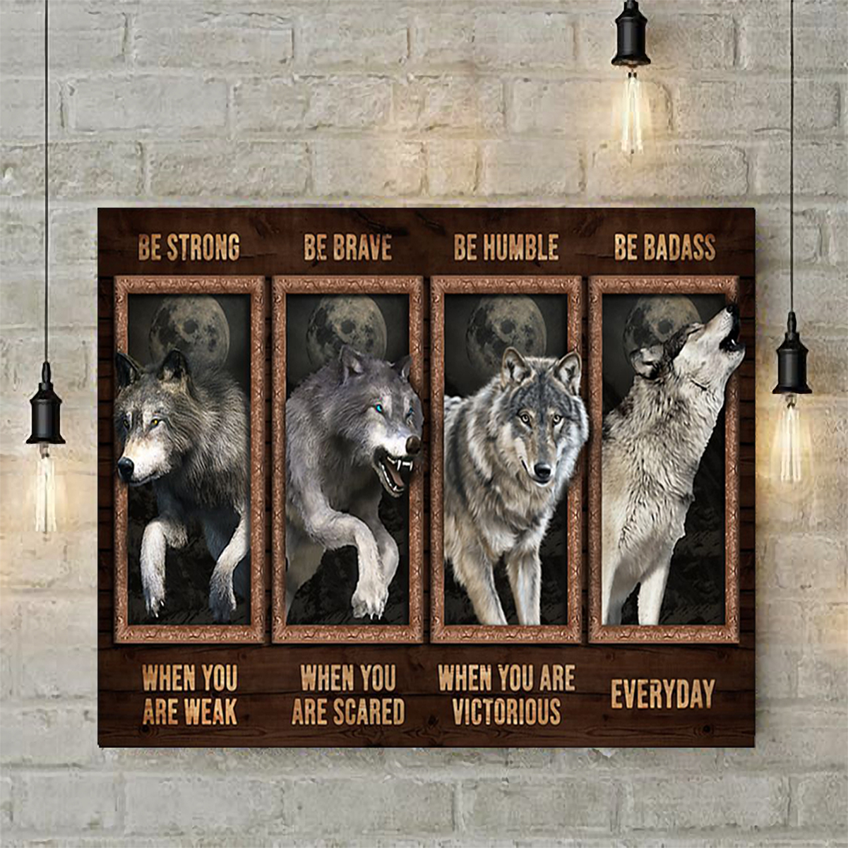 Wolf be strong be brave be humble be badass poster A2
