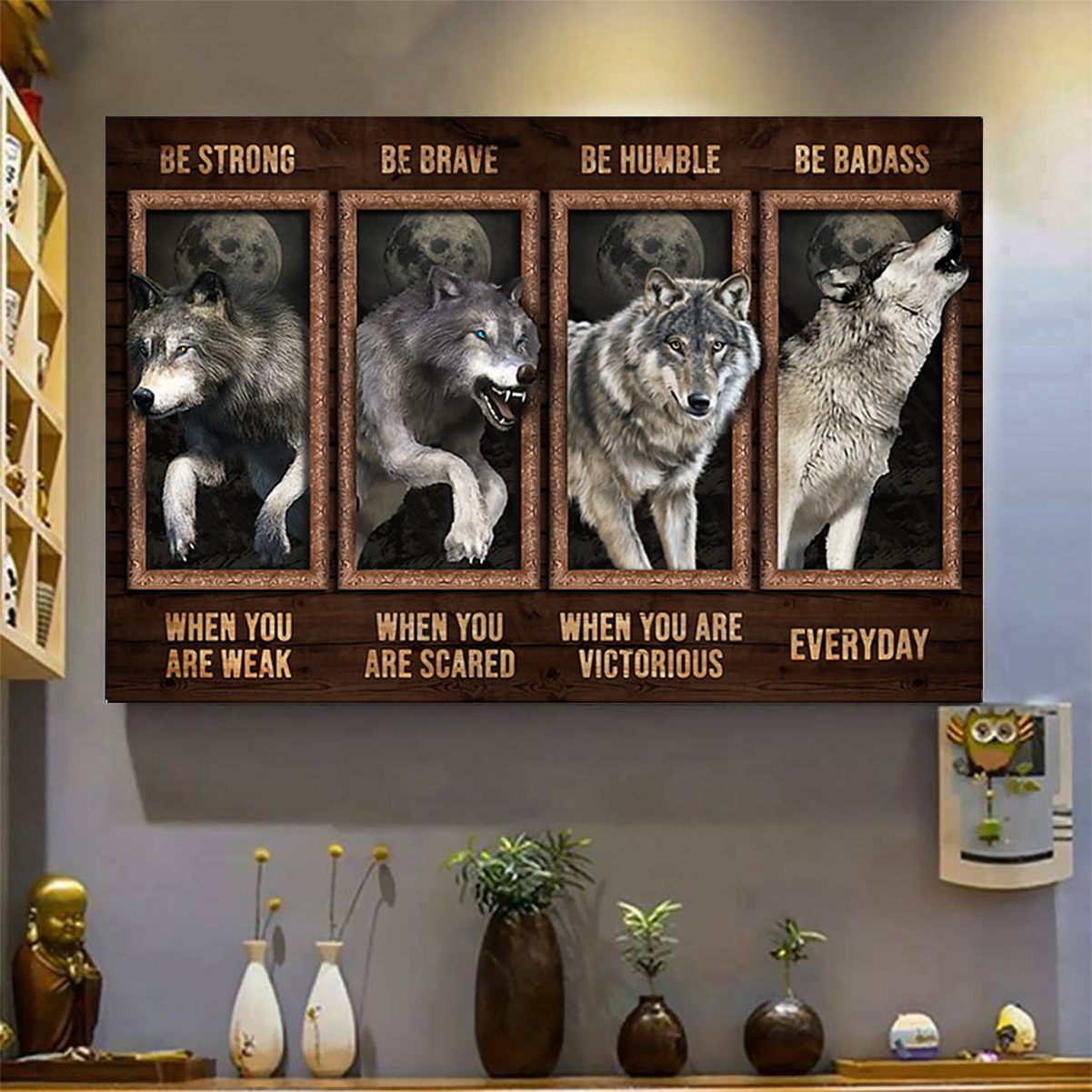 Wolf be strong be brave be humble be badass poster A3