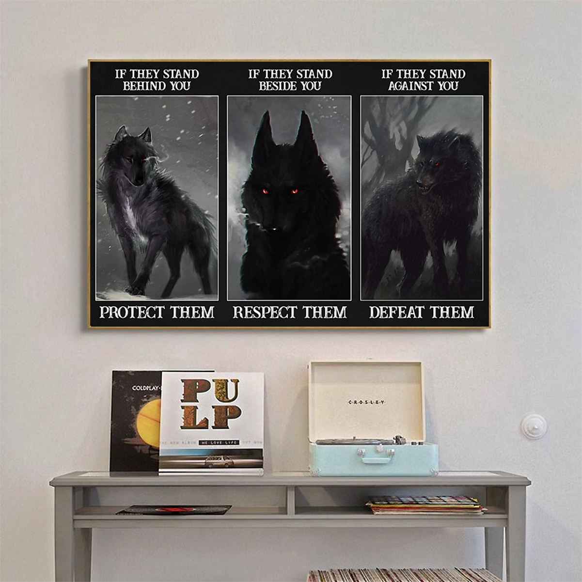Wolf if they stand behind you protect them poster A1