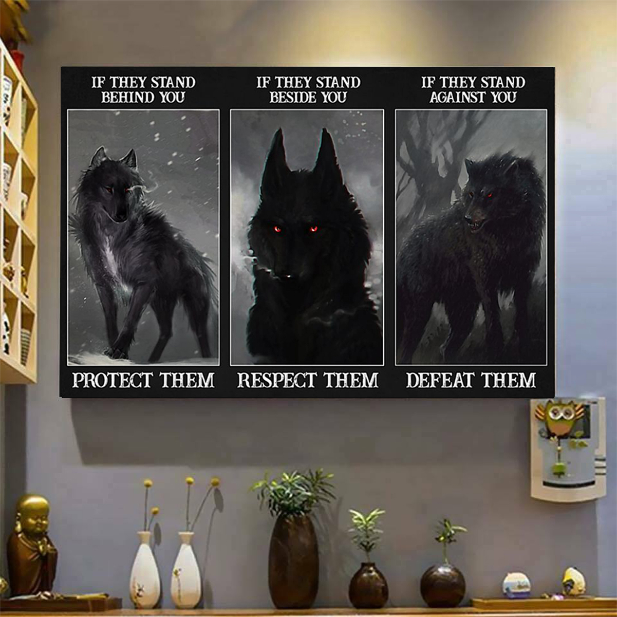Wolf if they stand behind you protect them poster A3