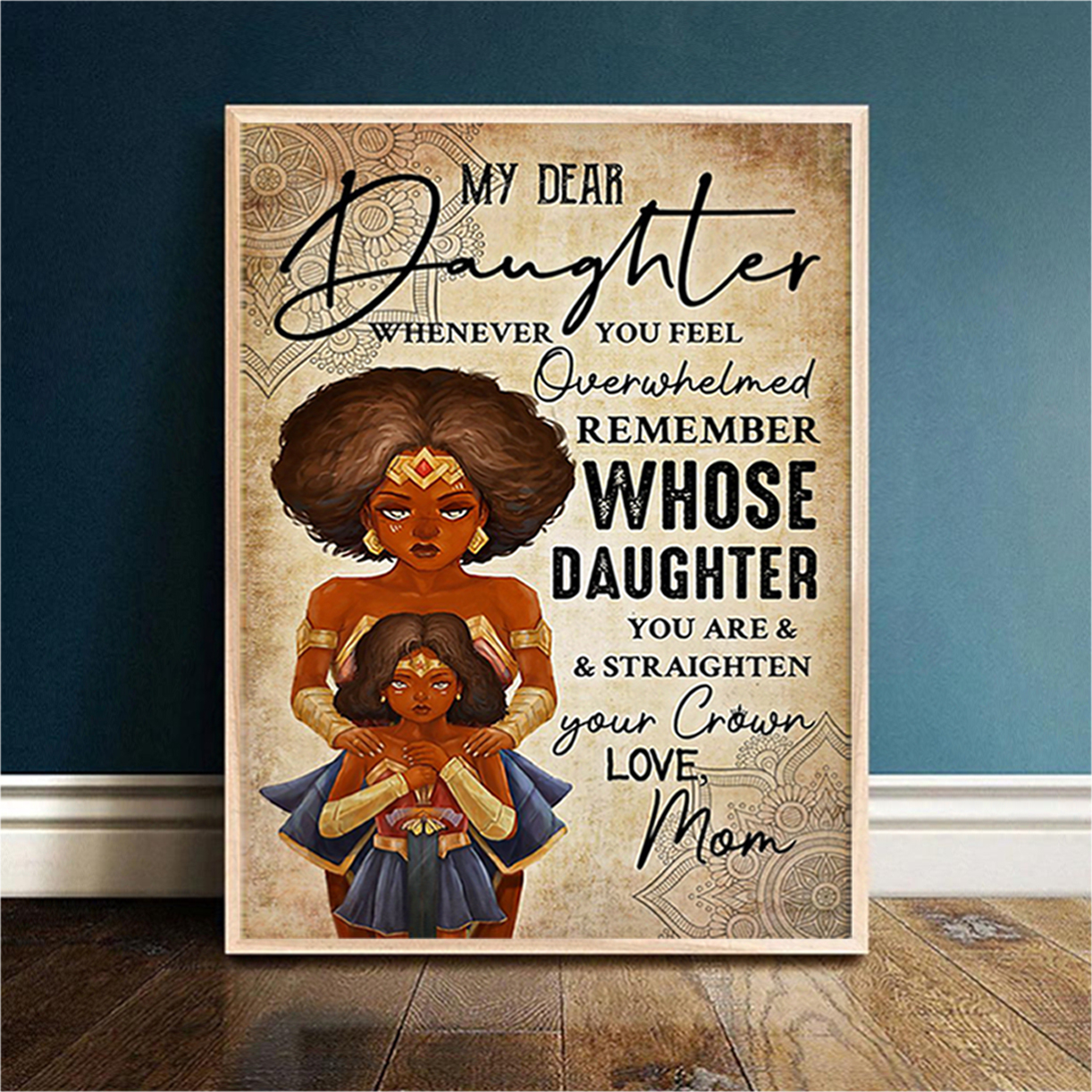 Black wonder woman my dear daughter mom poster A2
