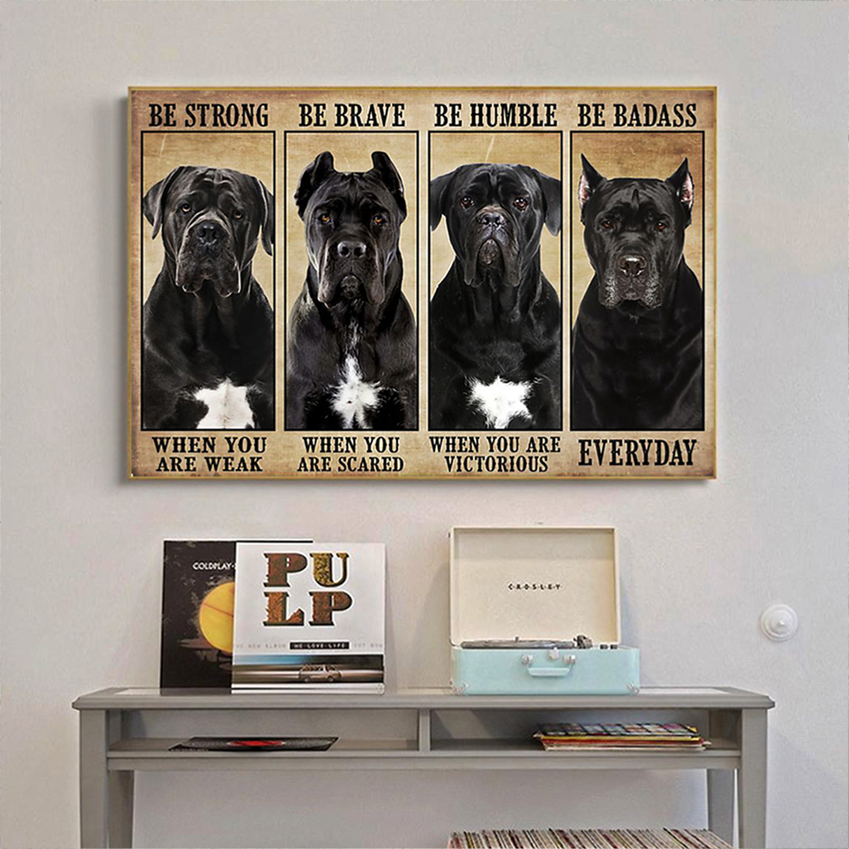 Cane corso be strong be brave be humble be badass poster A1