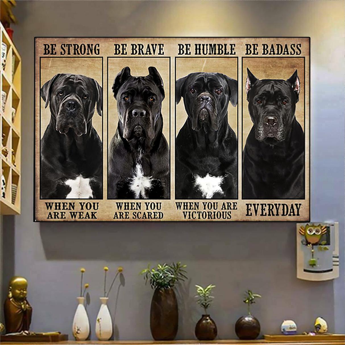 Cane corso be strong be brave be humble be badass poster A3