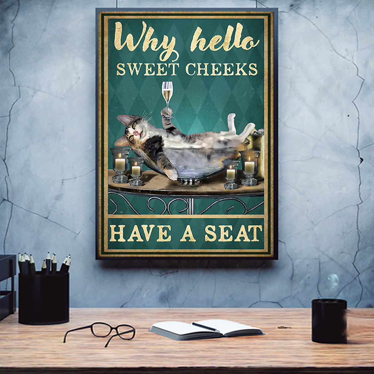 Cat and wine why hello sweet cheeks have a seat poster A1
