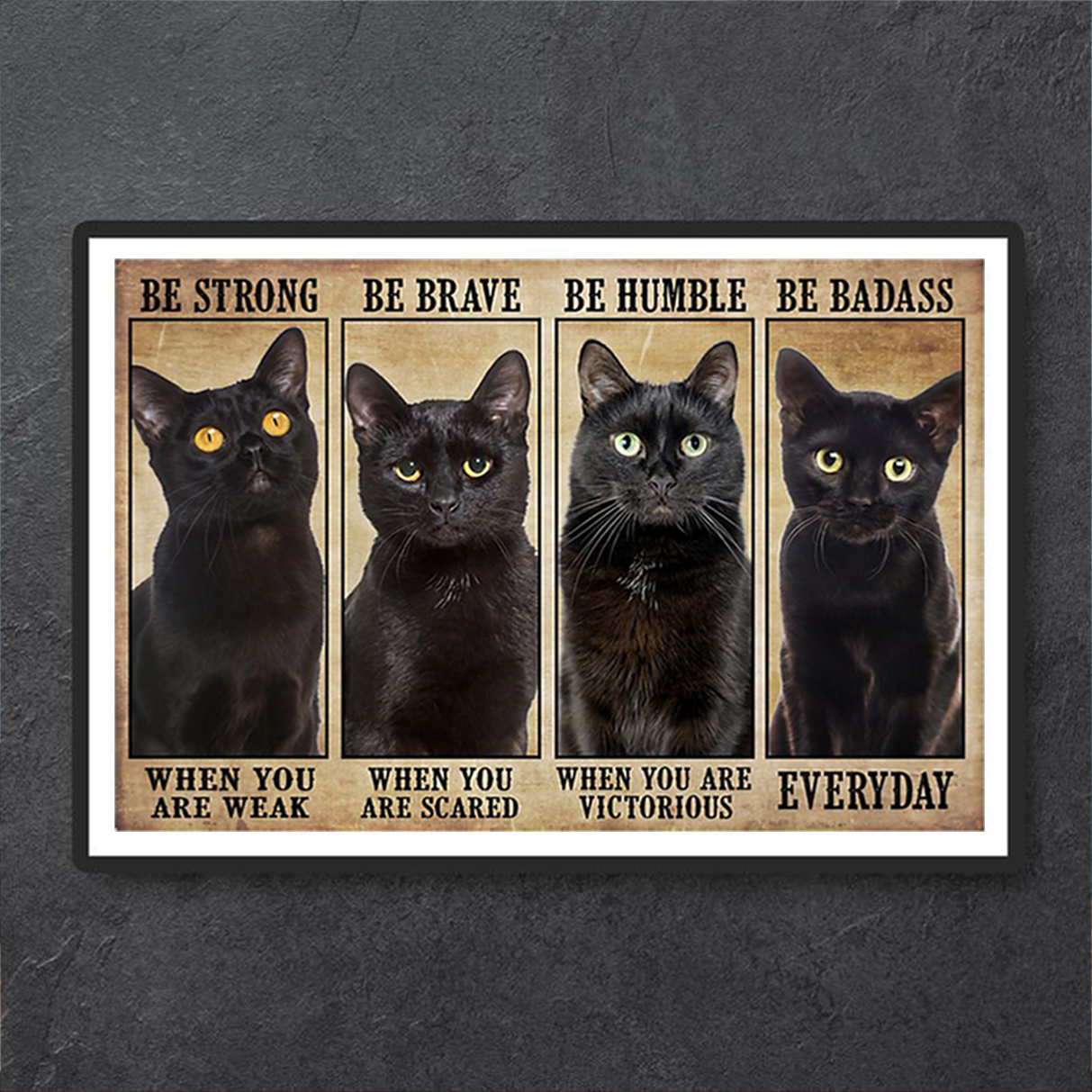 Cat be strong when you are weak poster A1