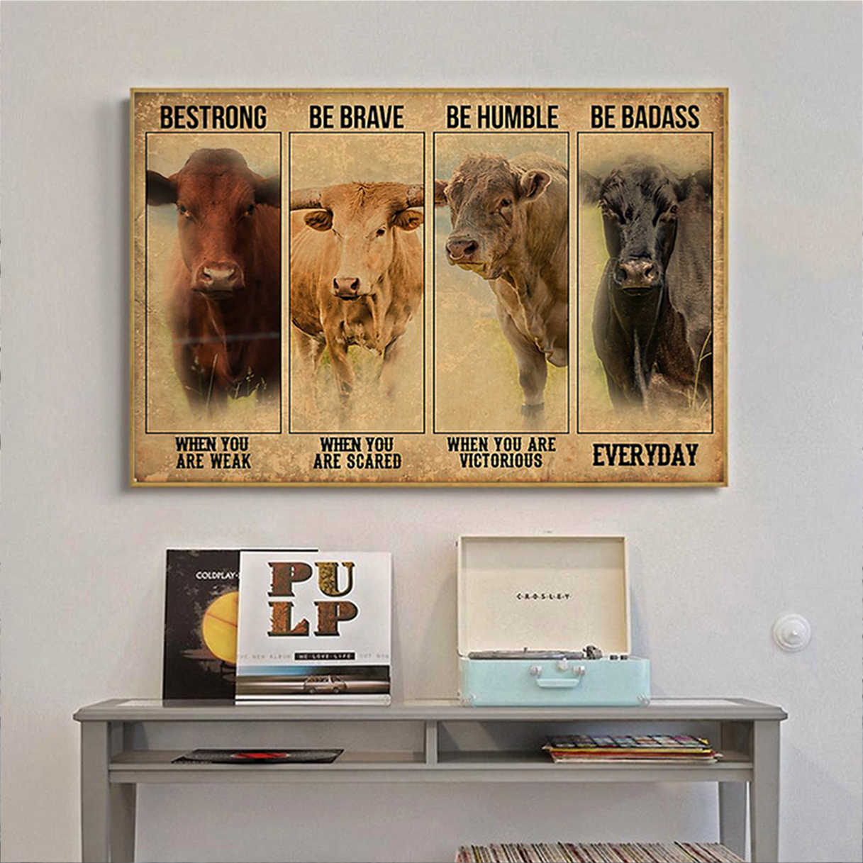 Cow Cattle be strong be brave be humble be badass poster A1