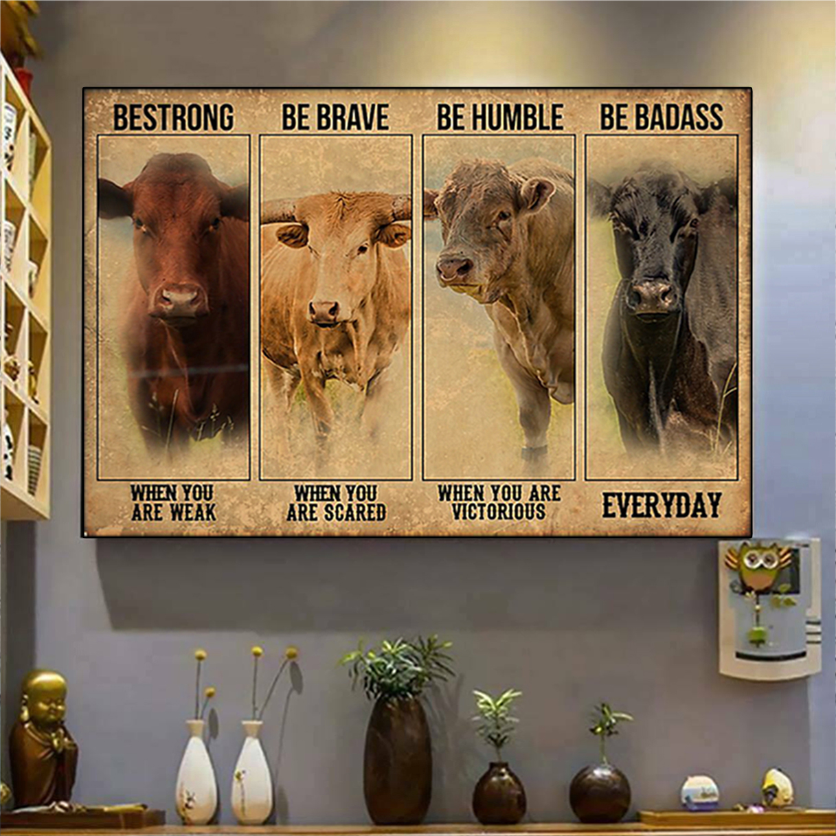 Cow Cattle be strong be brave be humble be badass poster A3
