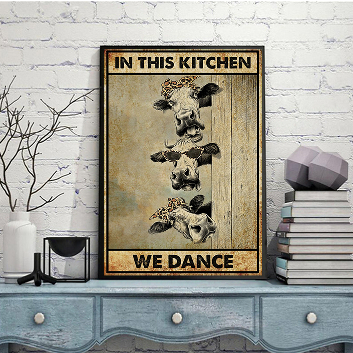 Cow in this kitchen we dance poster A1