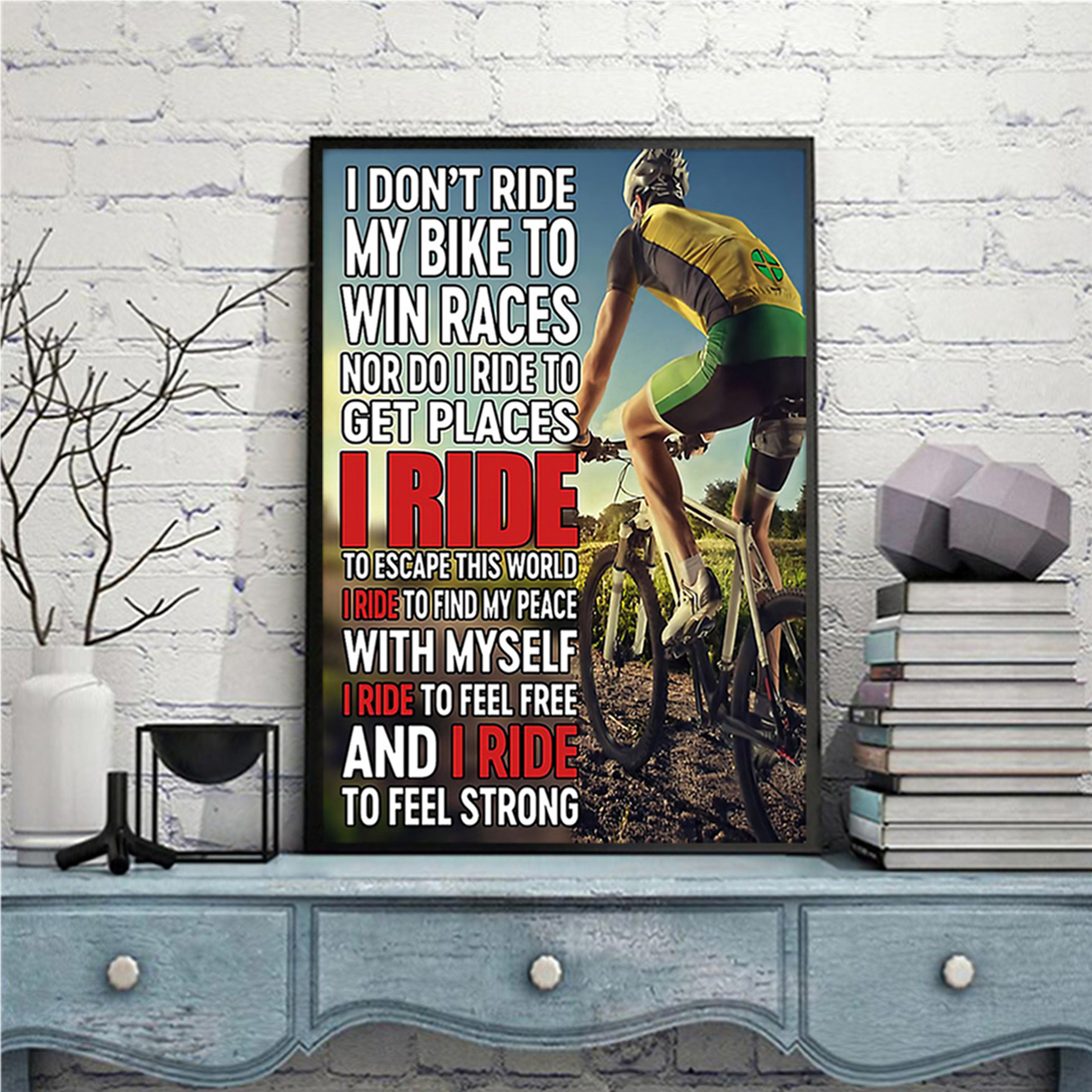 Cycling I don't ride my bike to win races poster A3