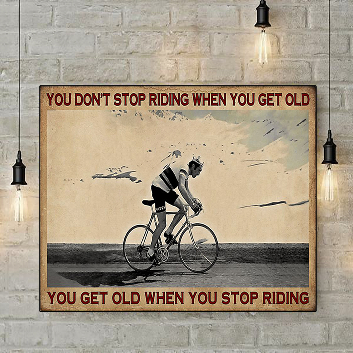 Cycling you don't stop riding when you get old poster A1