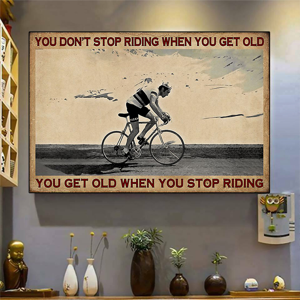 Cycling you don't stop riding when you get old poster A2