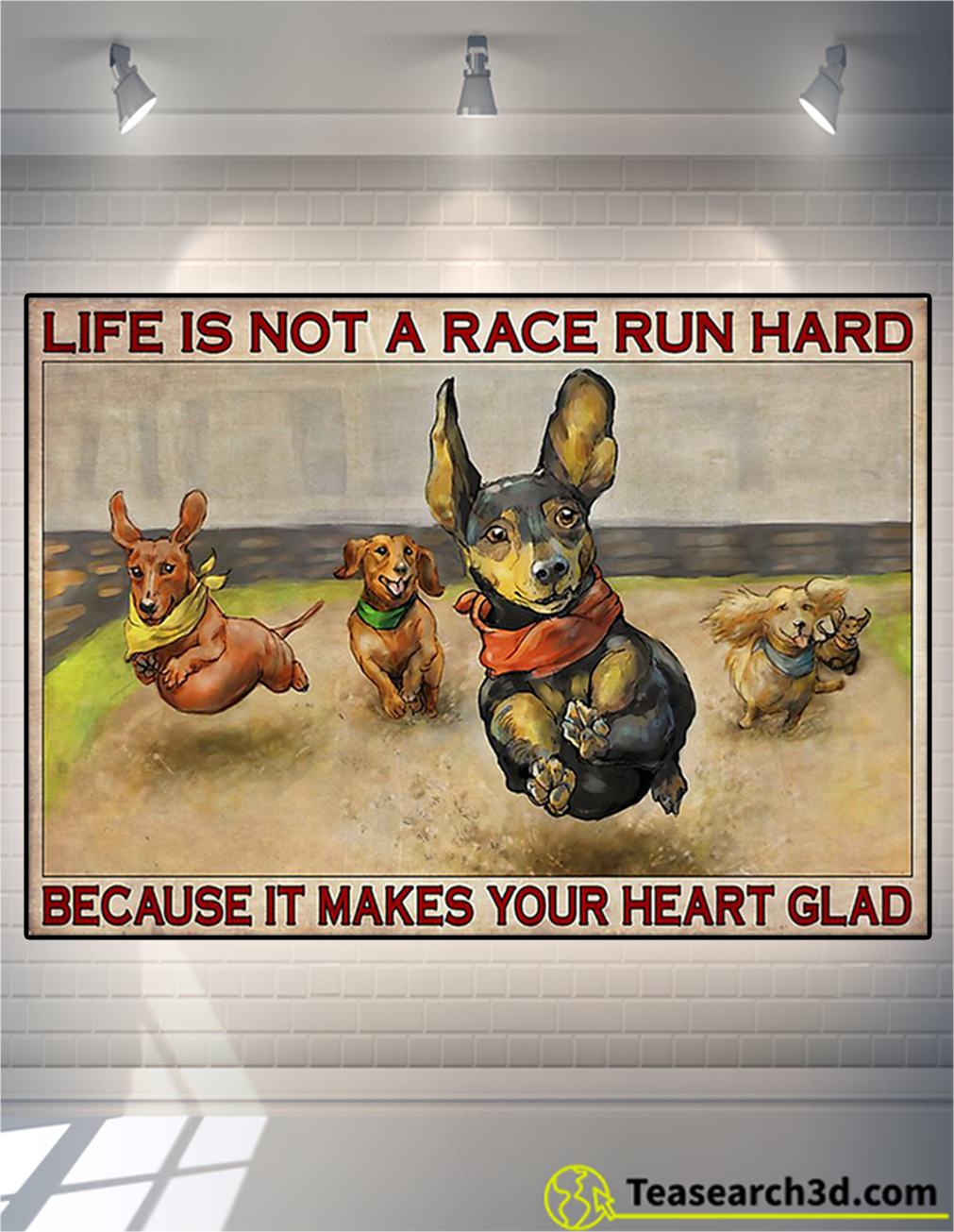Dachshund life is not a race run hard poster