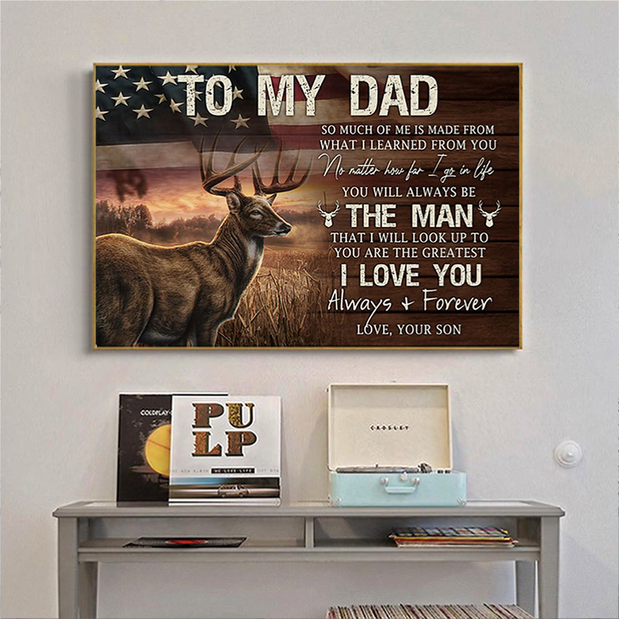 Deer hunting to my dad poster A2