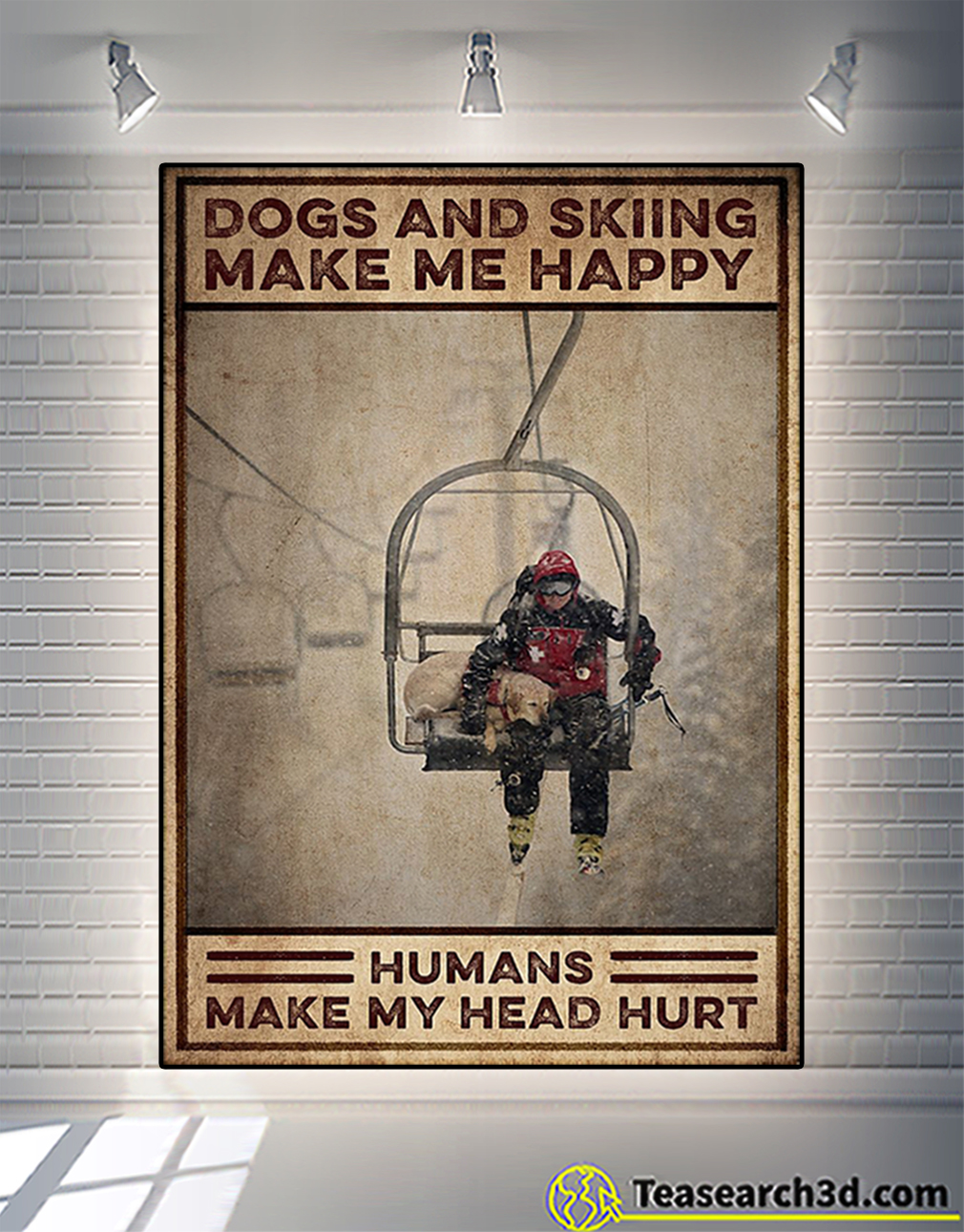 Dogs and skiing make me happy humans make my head hurt poster