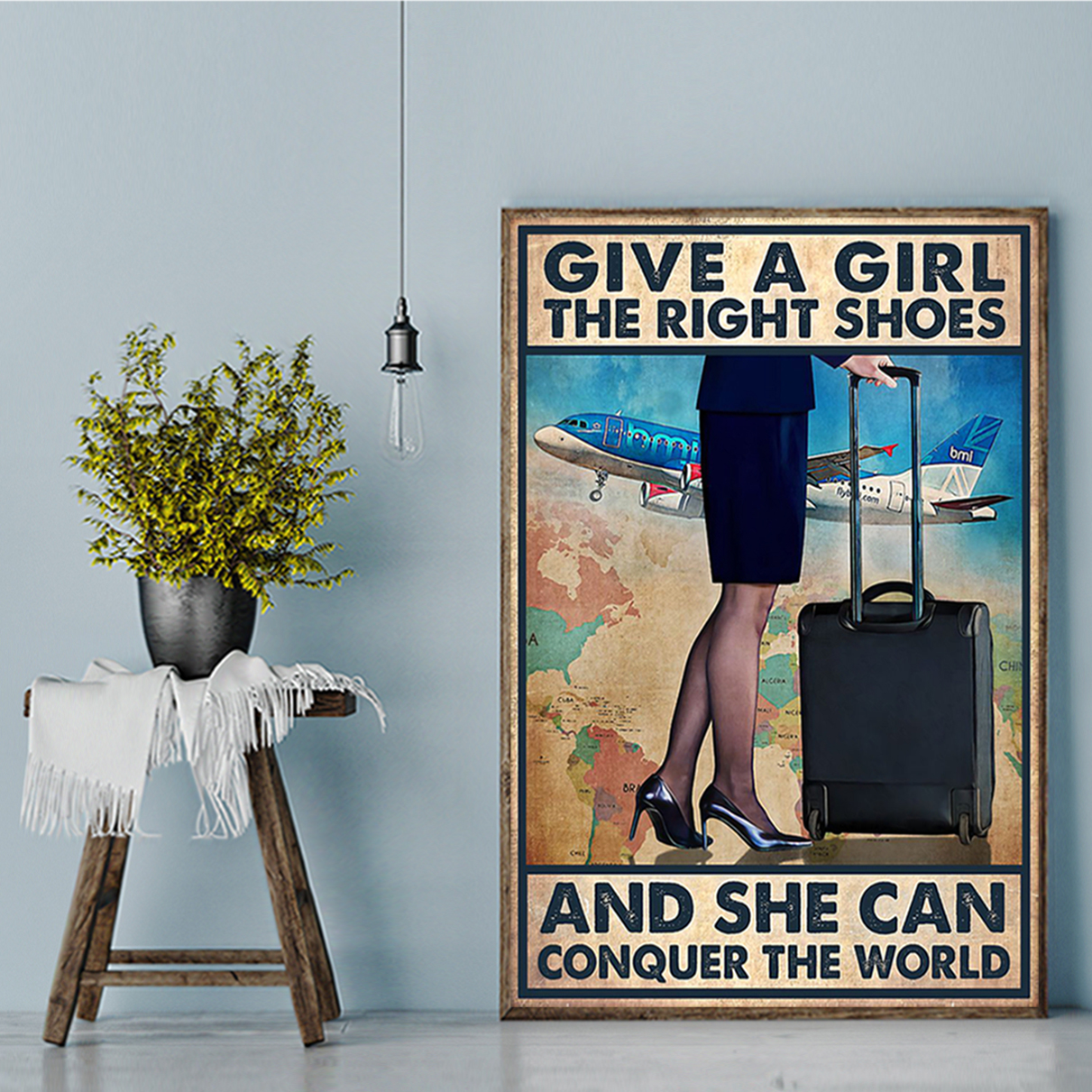 Flight attendant give a girl the right shoes and she can conquer the world poster A2