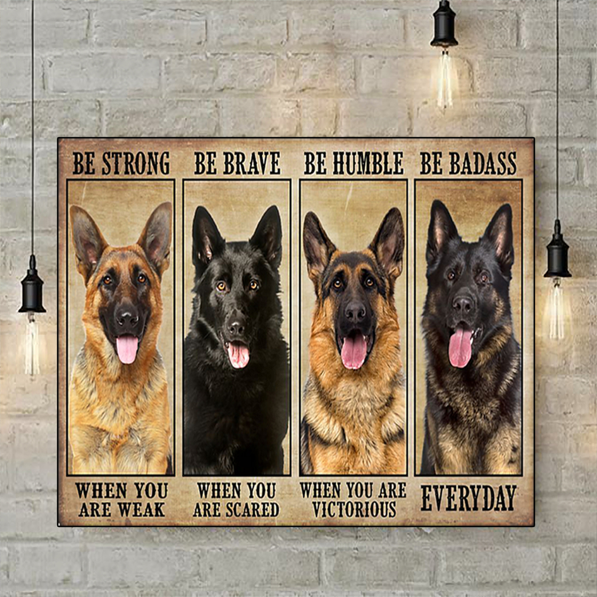 German shepherd be strong be brave be humble be badass poster A1