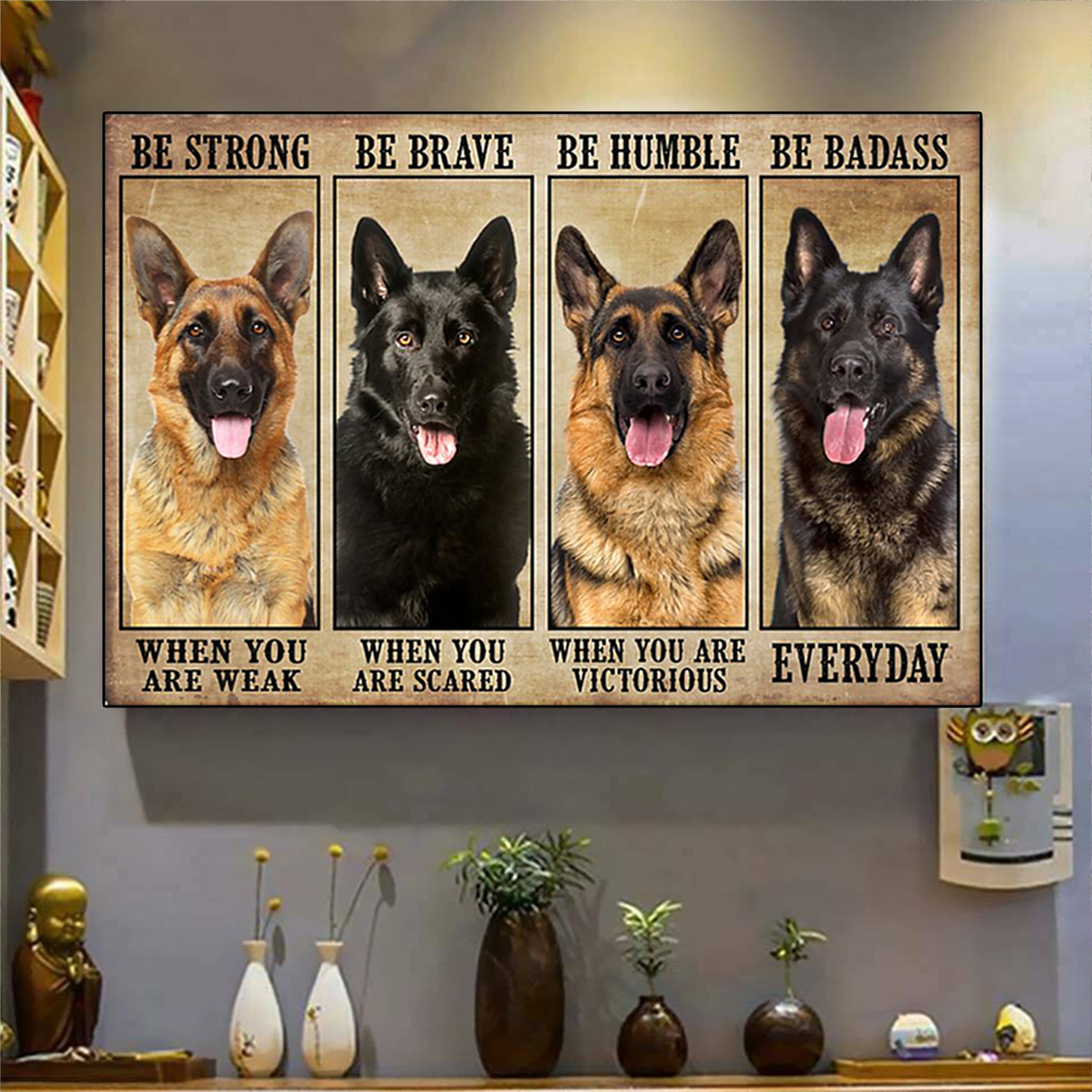 German shepherd be strong be brave be humble be badass poster A2