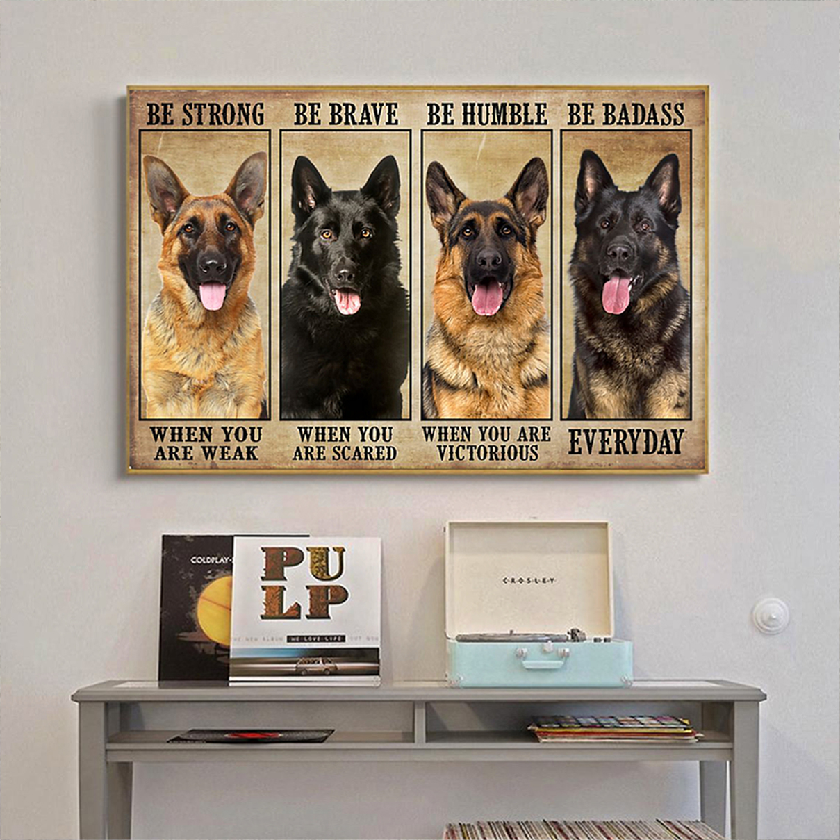 German shepherd be strong be brave be humble be badass poster A3