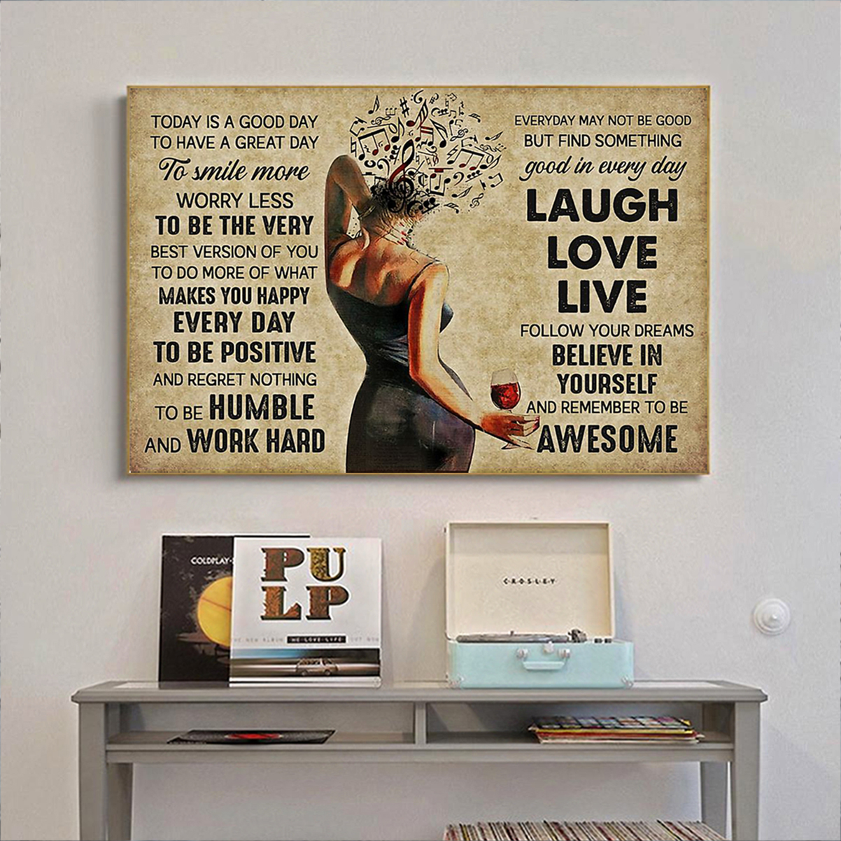 Girl music and wine today is a good day poster A1