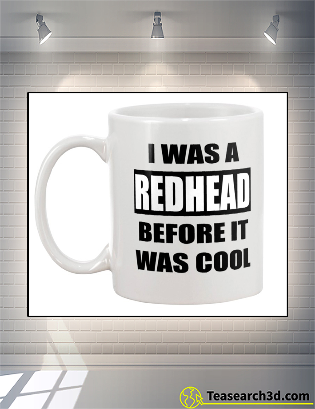 I was a red head before it was cool mug back