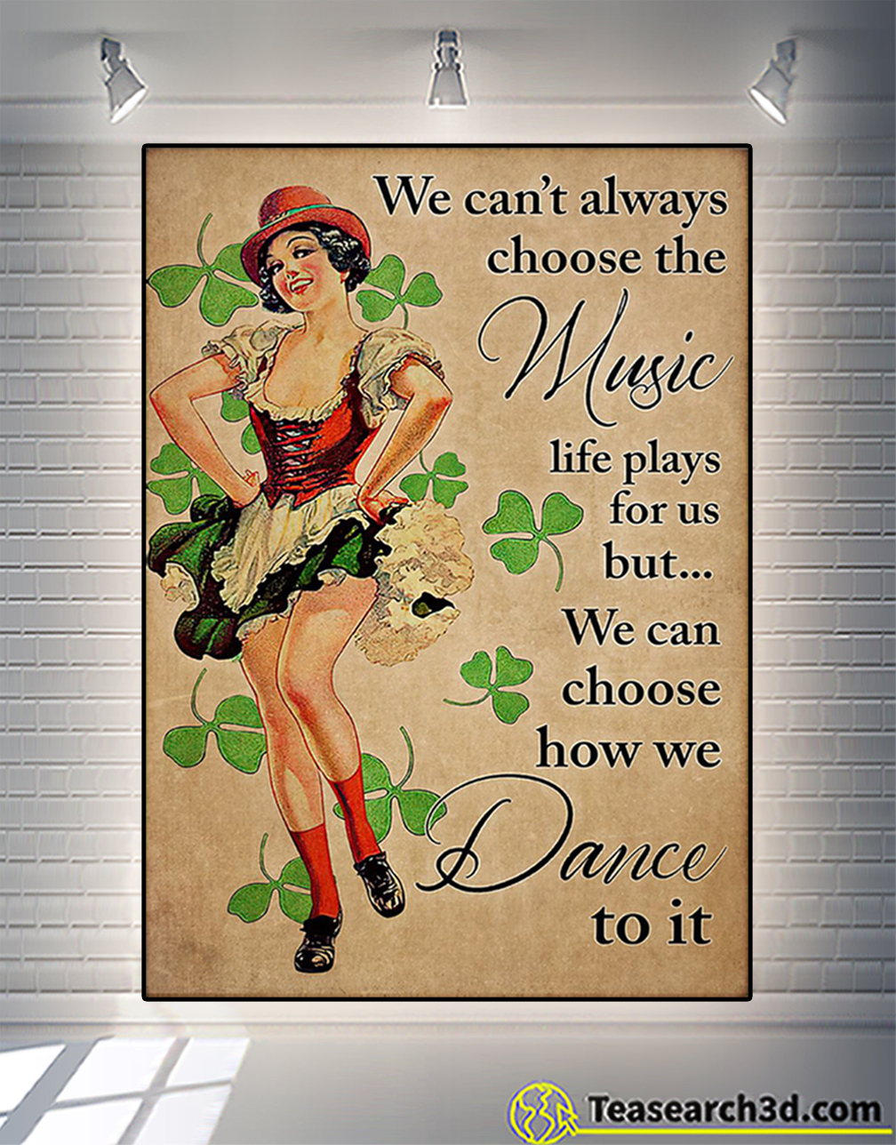 Irish dancing we can't always choose the music poster