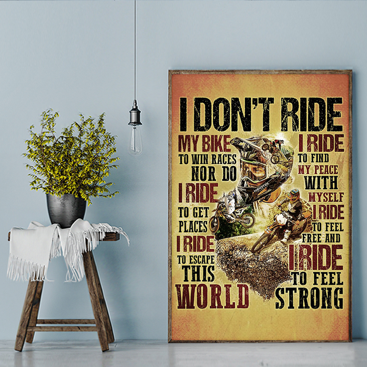 Motocross I don't ride my bike to win race poster A3