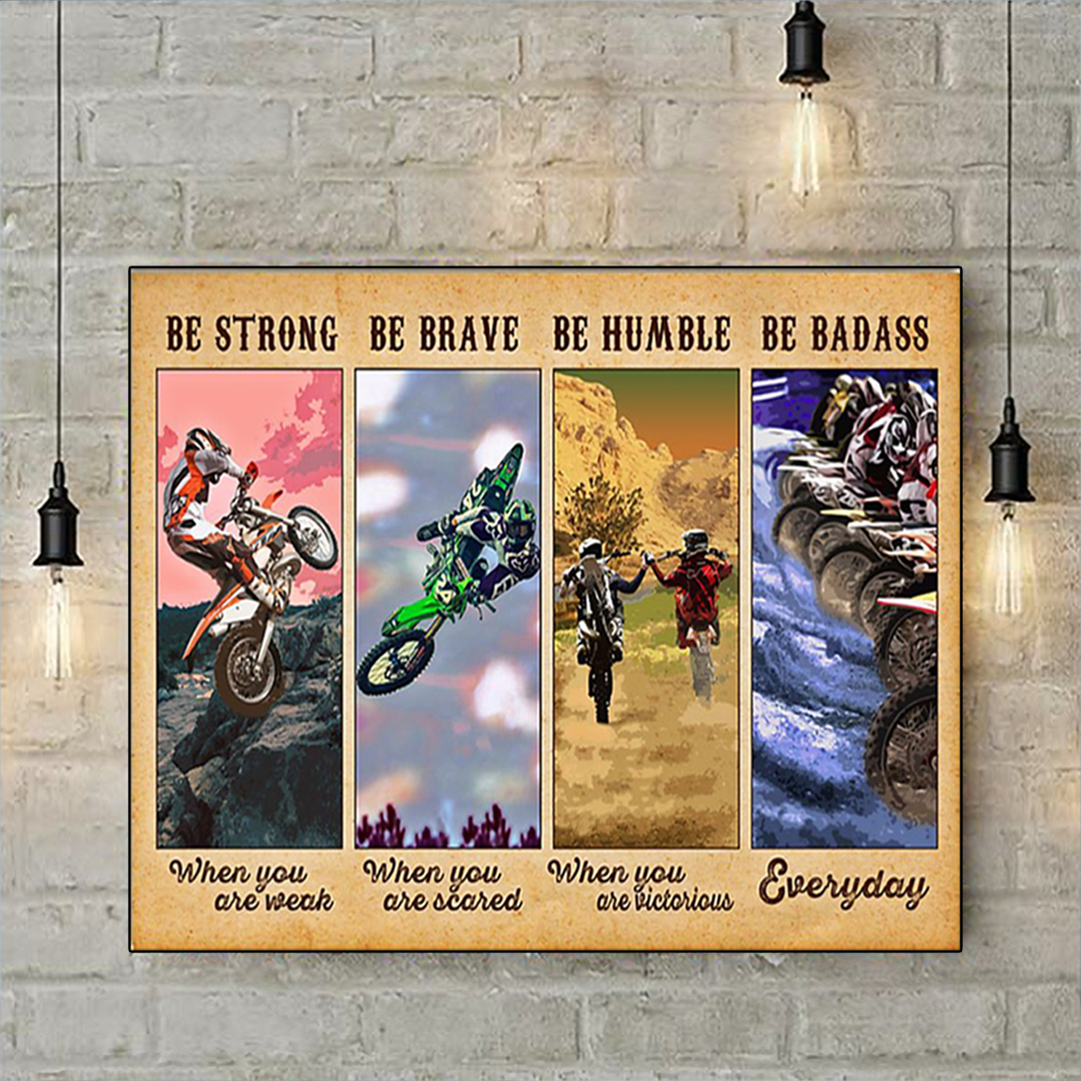 Motocross be strong be brave be humble be badass poster A1
