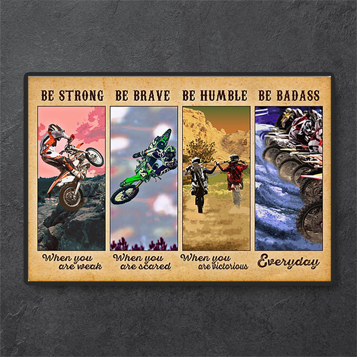 Motocross be strong be brave be humble be badass poster A3