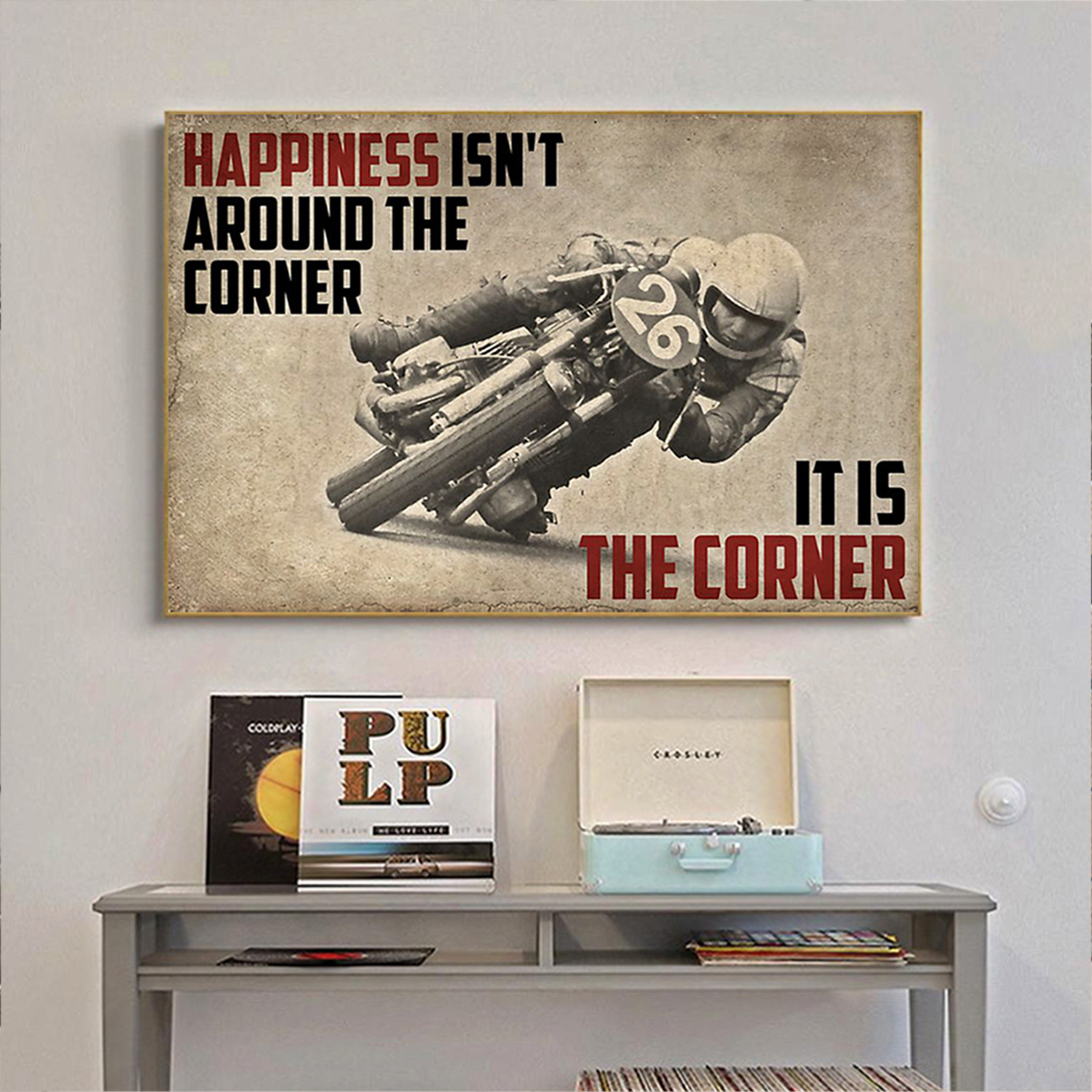 Motorcycles happiness isn't around the corner poster A2