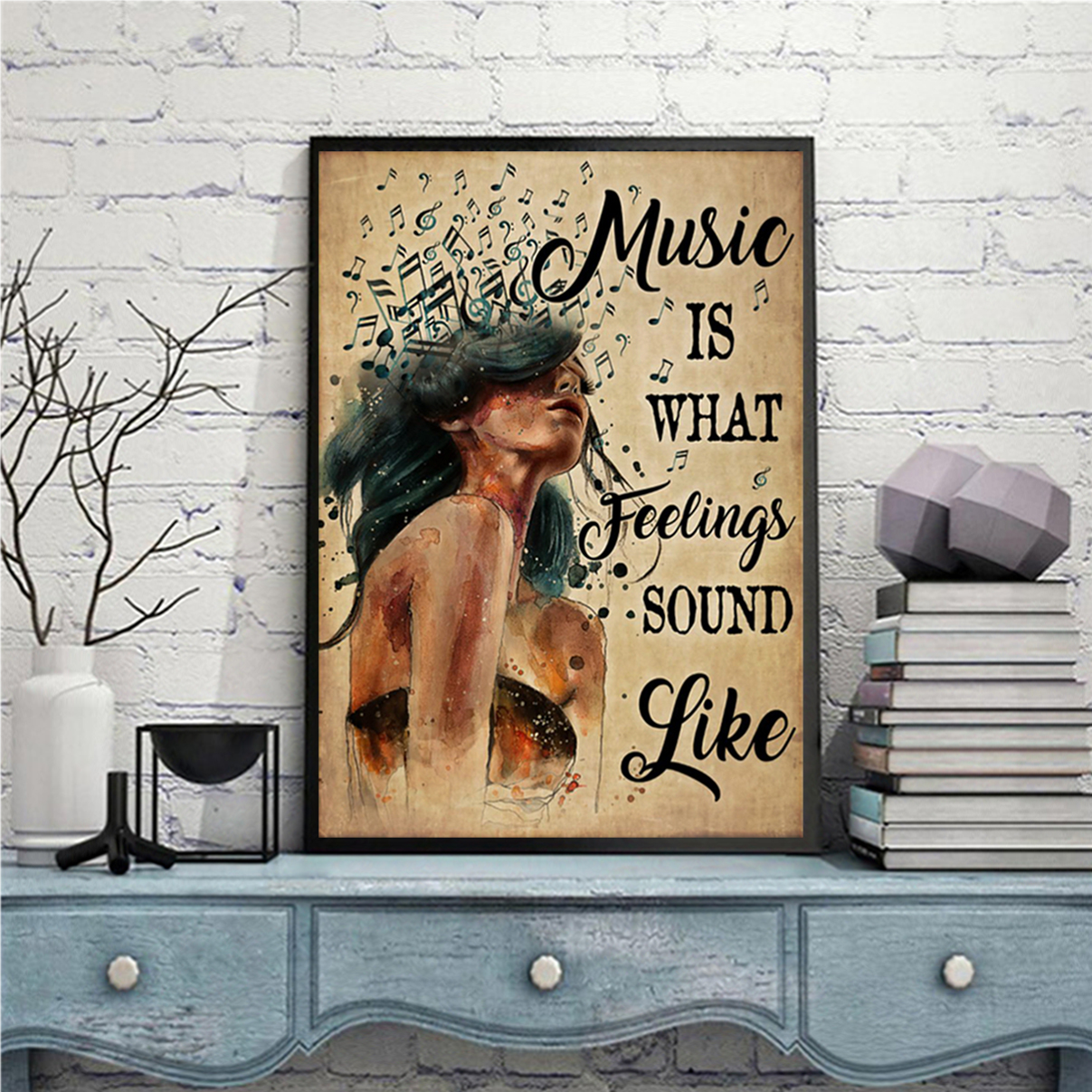 Music is what feelings sound like poster A1