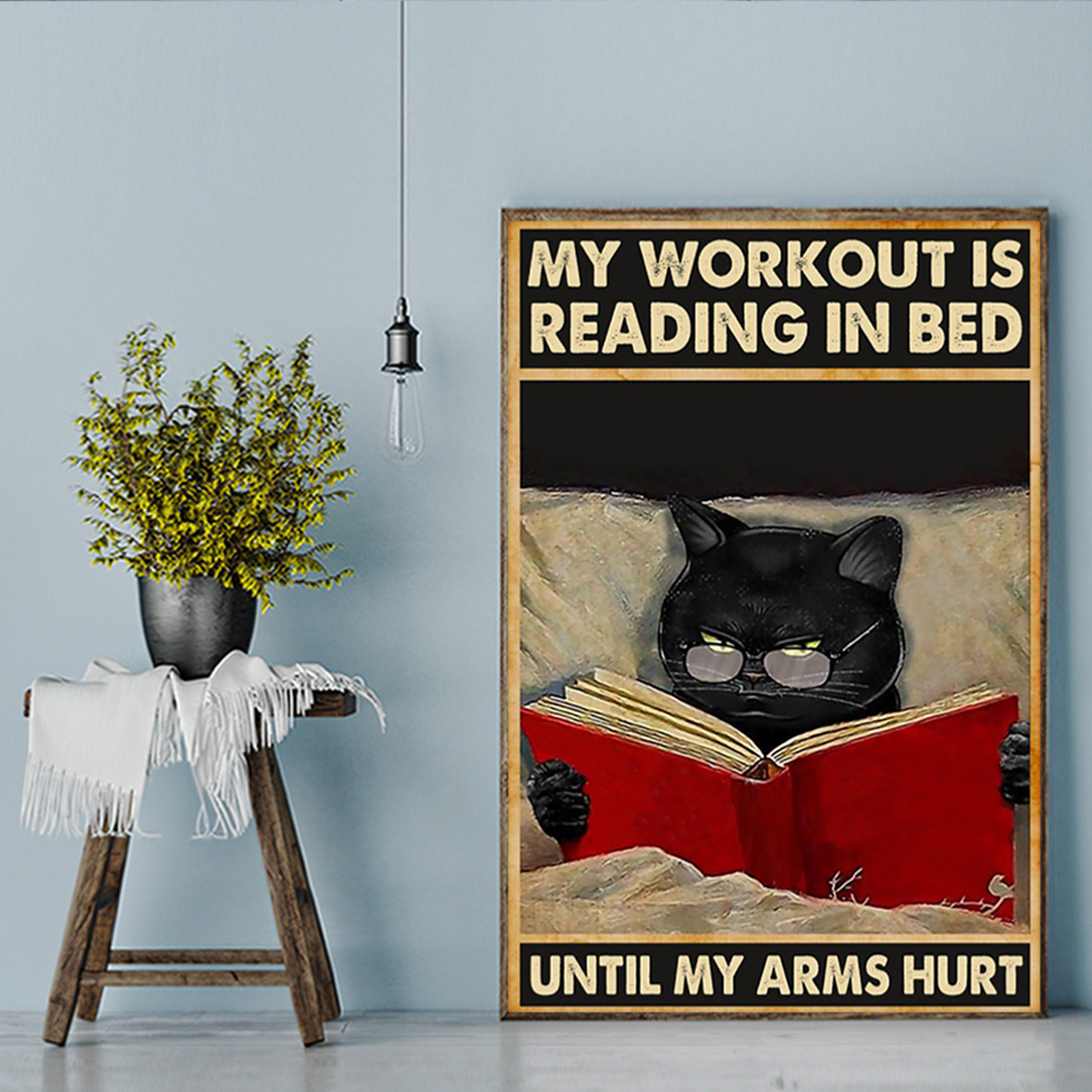 My workout is reading in bed until my arms hurt poster A3