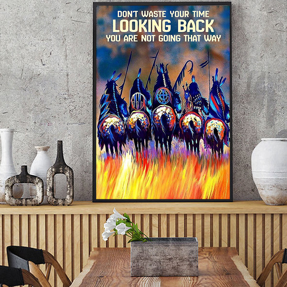 Native American don't waste your time looking back poster A2