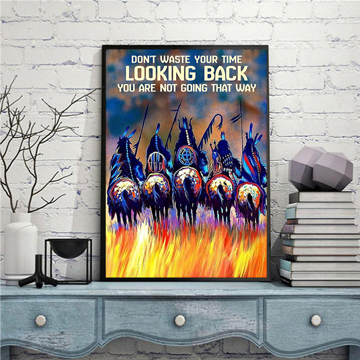 Native American don't waste your time looking back poster A3