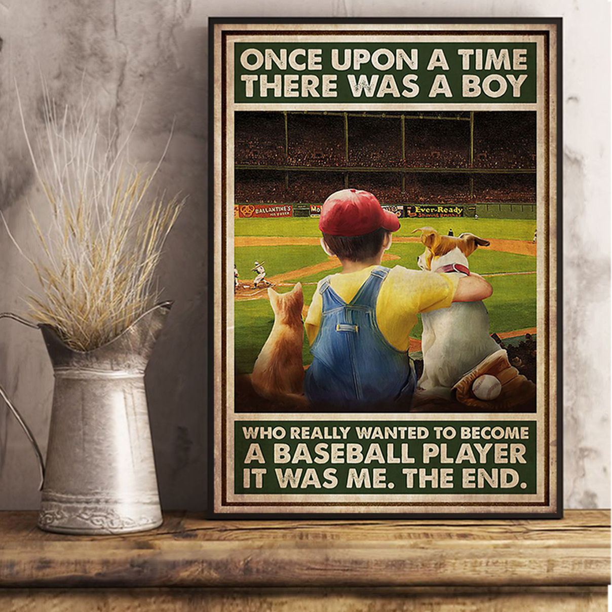 Once upon a time there was a boy who really wanted to become a baseball player poster A3