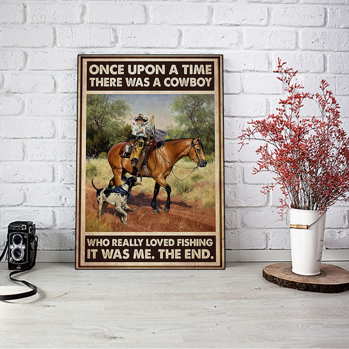 Once upon a time there was a cowboy who really loved fishing poster A3