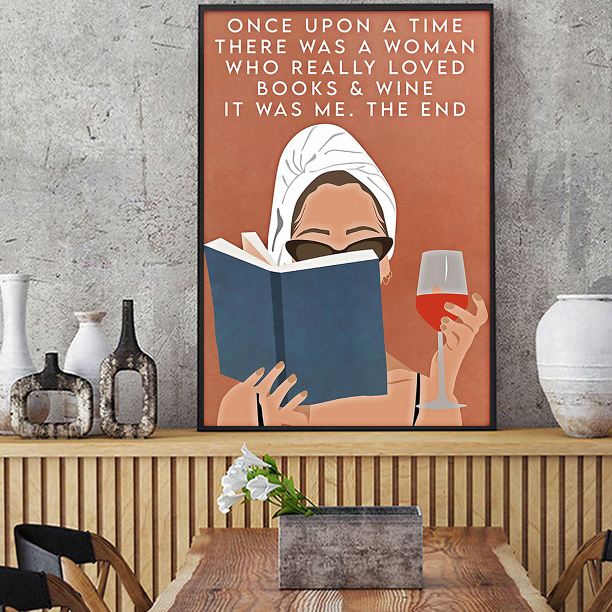 Once upon a time there was a woman who really loved books and wine poster A3