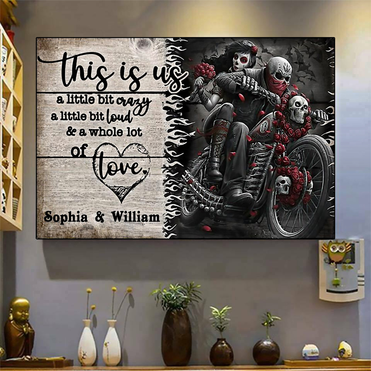 Personalized motorcycling skeleton this is us a little bit crazy poster A1