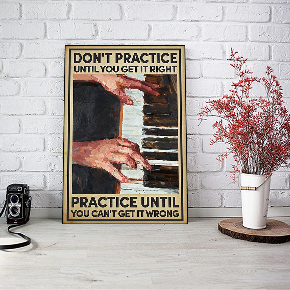 Piano don't practice until you get it right poster A1