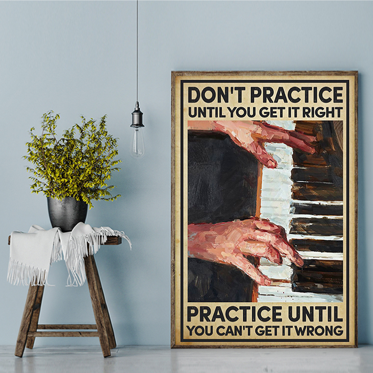 Piano don't practice until you get it right poster A2